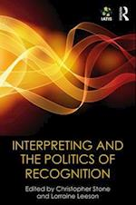 Interpreting and the Politics of Recognition (Iatis Yearbook)