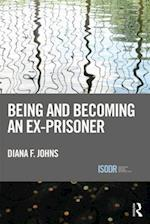 Being and Becoming an Ex-Prisoner (International Series on Desistance and Rehabilitation)