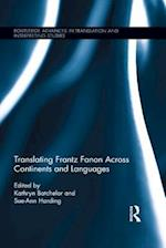 Translating Frantz Fanon Across Continents and Languages (Routledge Advances in Translation and Interpreting Studies)