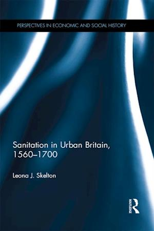 Sanitation in Urban Britain, 1560-1700