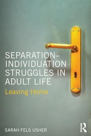 Separation-Individuation Struggles in Adult Life af Sarah Fels Usher