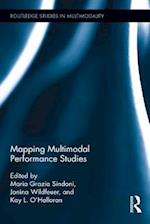 Mapping Multimodal Performance Studies (Routledge Studies in Multimodality)