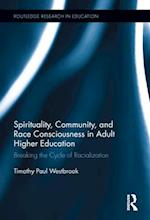 Spirituality, Community, and Race Consciousness in Adult Higher Education (Routledge Research in Education)