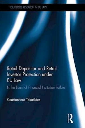 Retail Depositor and Retail Investor Protection under EU Law af Constantinos Tokatlides