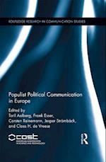Populist Political Communication in Europe (Routledge Research in Communication Studies)