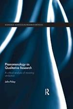 Phenomenology as Qualitative Research (Routledge Advances in Research Methods)