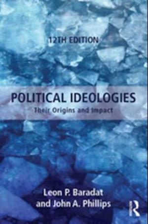 Political Ideologies af Leon P. Baradat, John A. Phillips