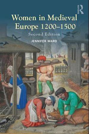 Women in Medieval Europe 1200-1500 af Jennifer Ward