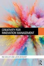 Creativity for Innovation Management af John Bessant, Ina Goller
