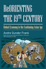 Reorienting the 19th Century af Andre Gunder Frank