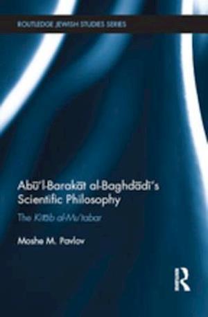 Abul-Barakat Al-Baghdadi's Scientific Philosophy