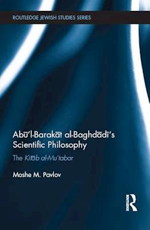 Abul-Barakat Al-Baghdadi's Scientific Philosophy