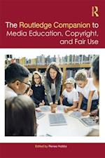 Routledge Companion to Media Education, Copyright, and Fair Use (Routledge Media and Cultural Studies Companions)