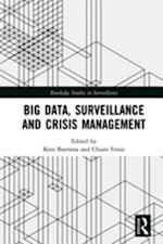 Big Data, Surveillance and Crisis Management (Routledge Studies in Surveillance)