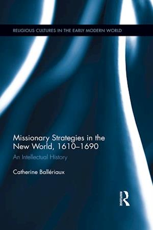 Missionary Strategies in the New World, 1610-1690