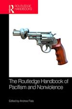 Routledge Handbook of Pacifism and Nonviolence (Routledge Handbooks in Philosophy)