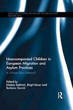 Unaccompanied Children in European Migration and Asylum Practices (Routledge Research in Asylum Migration and Refugee Law)