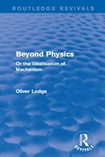Beyond Physics af Sir Oliver Lodge