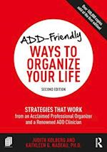 ADD-Friendly Ways to Organize Your Life af Kathleen Nadeau, Judith Kolberg