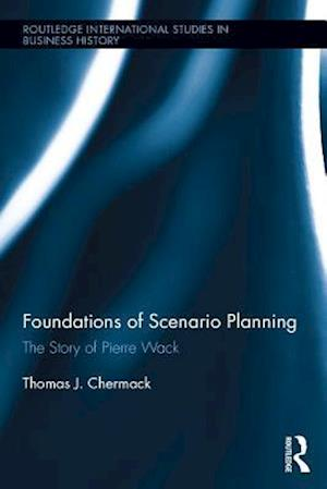 Foundations of Scenario Planning af Thomas J Chermack