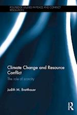 Climate Change and Resource Conflict (Routledge Studies in Peace and Conflict Resolution)