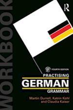 Practising German Grammar af Katrin Kohl, Martin Durrell, Claudia Kaiser