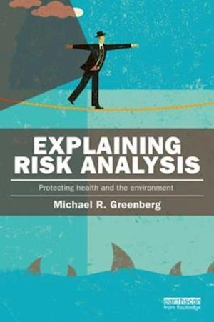 Explaining Risk Analysis af Michael R Greenberg