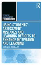 Using Students' Assessment Mistakes and Learning Deficits to Enhance Motivation and Learning (Student Assessment for Educators)