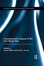 Commemorative Spaces of the First World War (Routledge Research in Historical Geography)