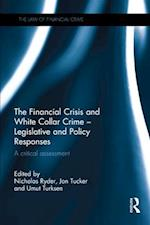 Financial Crisis and White Collar Crime - Legislative and Policy Responses (The Law of Financial Crime)