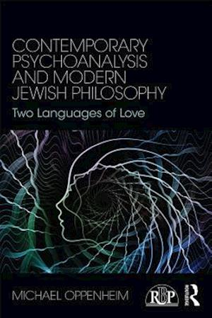 Contemporary Psychoanalysis and Modern Jewish Philosophy af Michael Oppenheim