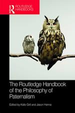 Routledge Handbook of the Philosophy of Paternalism (Routledge Handbooks in Applied Ethics)