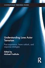 Understanding Lone Actor Terrorism (Contemporary Terrorism Studies)