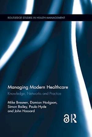 Managing Modern Healthcare af John Hassard, Paula Hyde, Simon Bailey