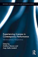 Experiencing Liveness in Contemporary Performance (Routledge Advances in Theatre & Performance Studies)