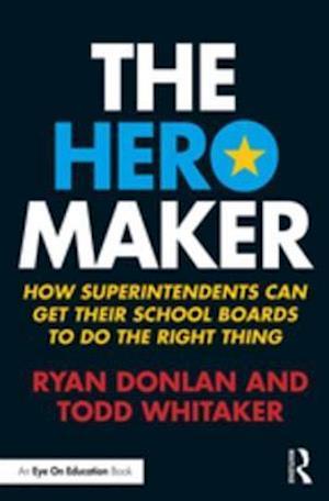 Hero Maker af Todd Whitaker, Ryan Donlan