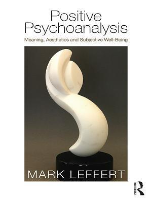 Positive Psychoanalysis af Mark Leffert