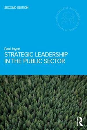 Strategic Leadership in the Public Sector af Paul Joyce