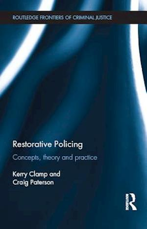 Restorative Policing af Craig Paterson, Kerry Clamp