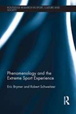 Phenomenology and the Extreme Sport Experience (Routledge Research in Sport, Culture and Society)