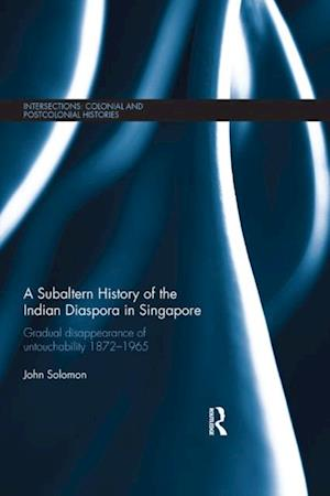 Subaltern History of the Indian Diaspora in Singapore