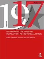 Rethinking the Russian Revolution as Historical Divide (Basees/ Routledge Series on Russian and East European Studies)