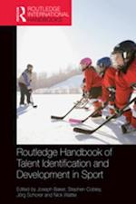 Routledge Handbook of Talent Identification and Development in Sport (Routledge International Handbooks)