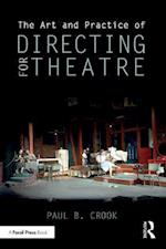 Art and Practice of Directing for Theatre af Paul B. Crook
