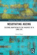 Negotiating Ageing (Routledge Key Themes in Health and Society)