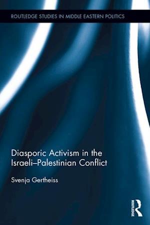 Diasporic Activism in the Israeli-Palestinian Conflict