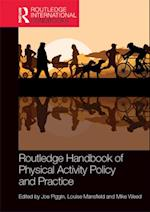 Routledge Handbook of Physical Activity Policy and Practice (Routledge International Handbooks)