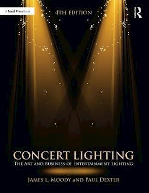 Concert Lighting af Paul Dexter, James Moody