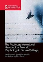 Routledge International Handbook of Forensic Psychology in Secure Settings (Routledge International Handbooks)
