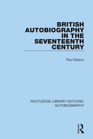 British Autobiography in the Seventeenth Century